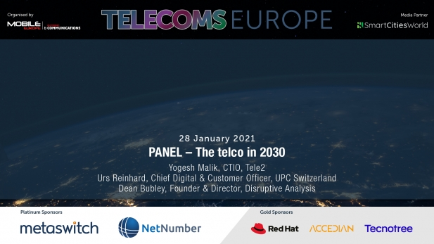 Telecoms Europe 2021 – PANEL: The telco in 2030, by Tele2, UPC Switzerland, Disruptive Analysis