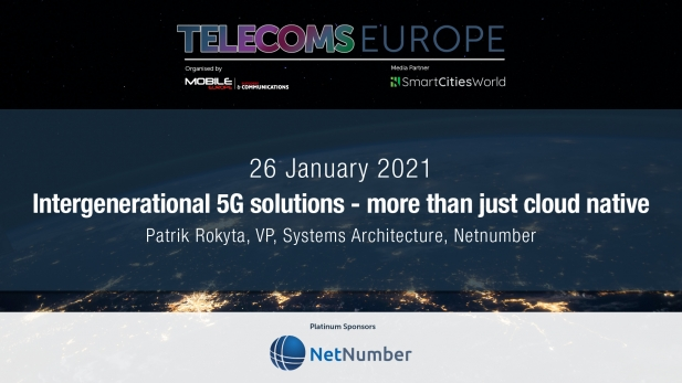 Telecoms Europe 2021 – Intergenerational 5G solutions - more than just cloud native, by Netnumber